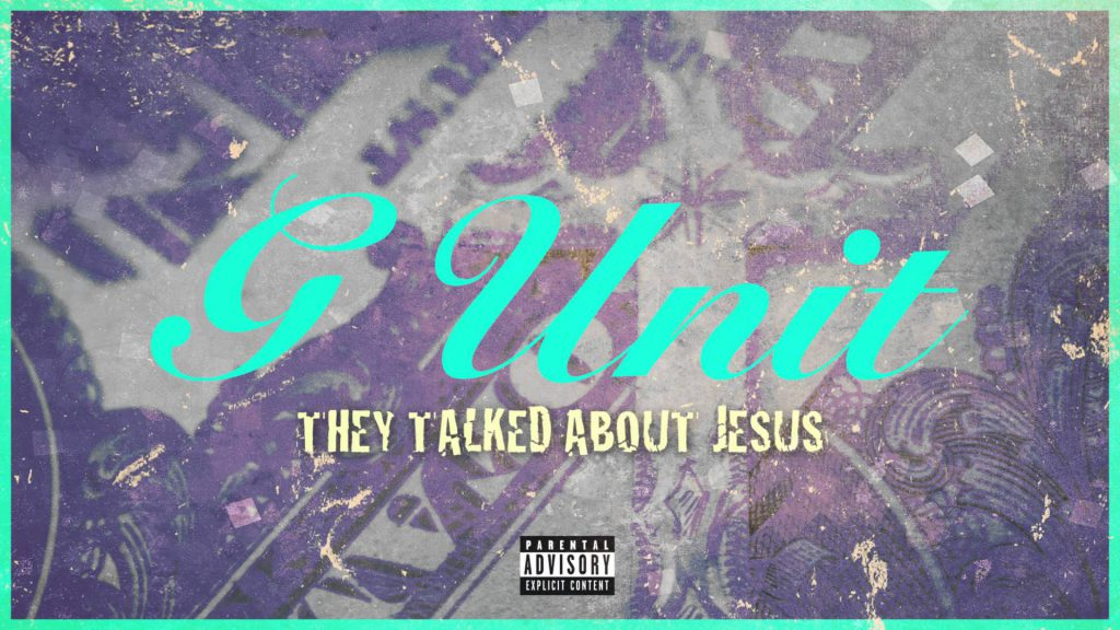 G-Unit – They Talked About Jesus